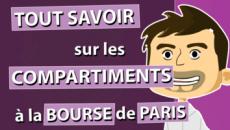 LES COMPARTIMENTS A LA BOURSE DE PARIS