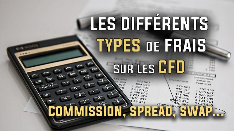 Les différents types de frais sur les CFD