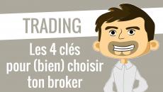 Les 4 clés pour choisir ton broker