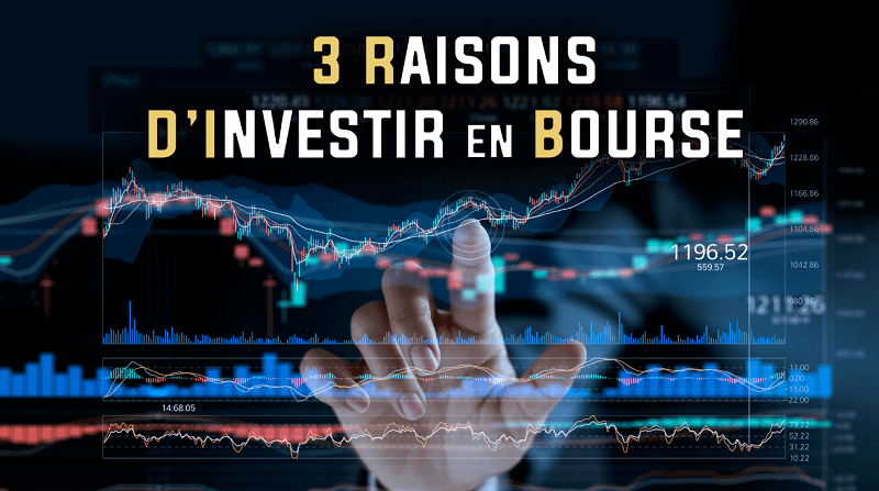 3 raisons d'investir en bourse