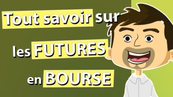 LE FONCTIONNEMENT DES FUTURES EN BOURSE