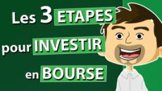 Les 3 étapes pour investir en bourse