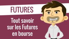 Tout savoir sur les Futures en bourse