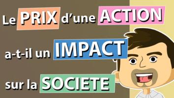 LE PRIX D'UNE ACTION A-T-IL UN IMPACT SUR LA SOCIETE