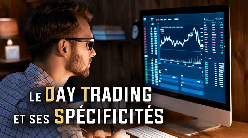 Le day trading et ses spécificités