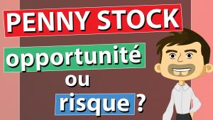 PENNY STOCK - opportunité ou risque