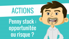 Penny stocks opportunitée ou risque
