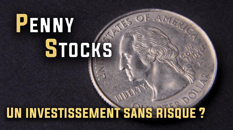 Penny stocks un investissement sans risque