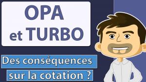 TURBO ET OPA DES CONSEQUENCES SUR LA COTATION