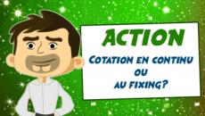 Cotation en continu ou au fixing à la bourse de Paris