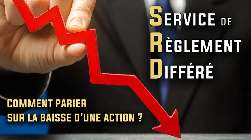 SRD comment parier sur la baisse d'une action