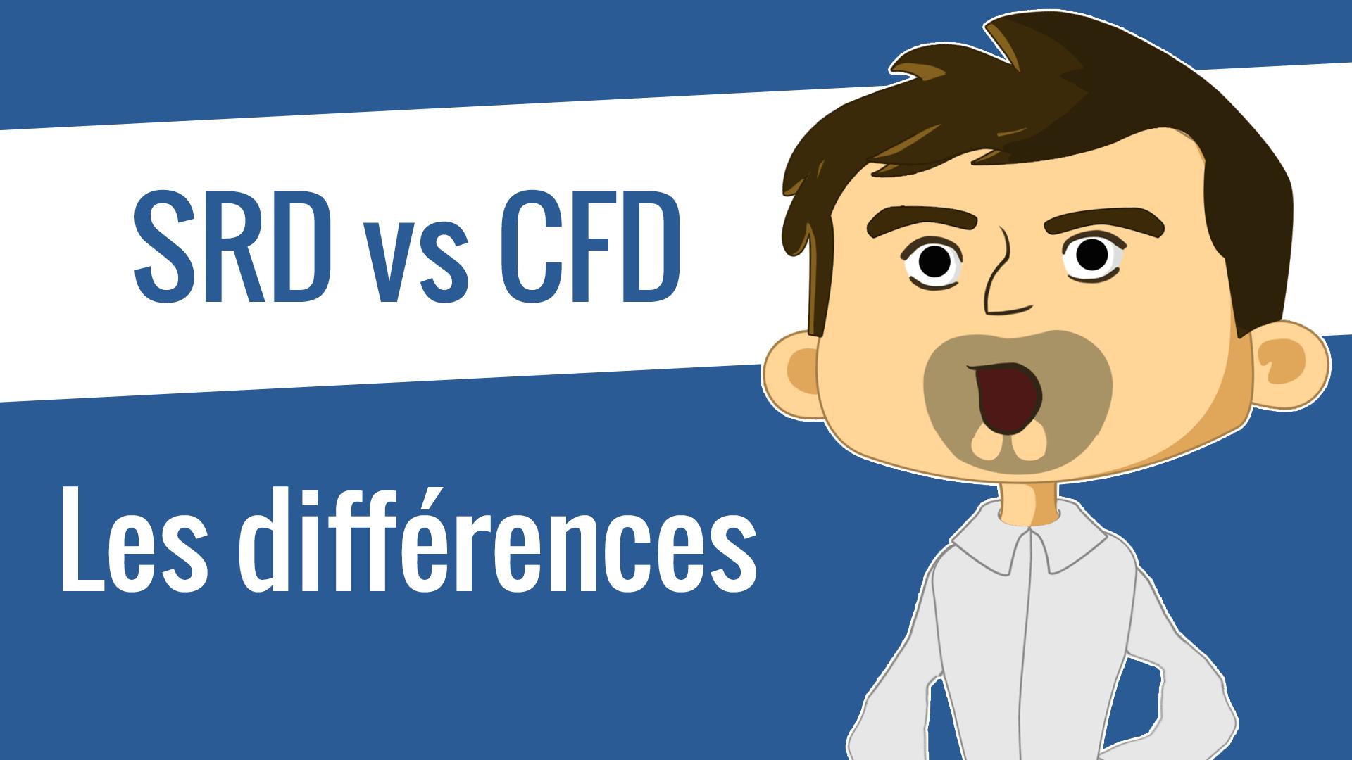 SRD vs CFD les différences