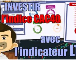 Comment investir sur l'indice CAC40 avec l'indicateur LTD
