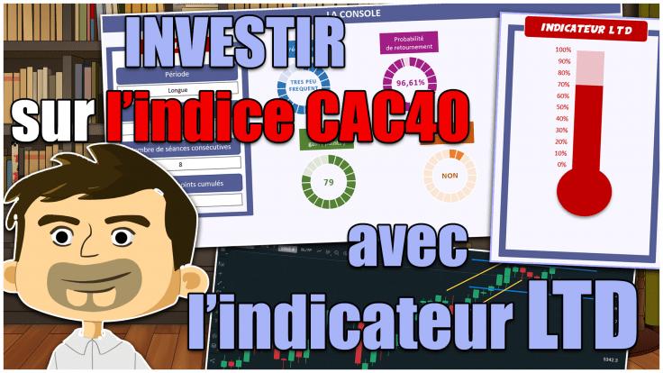 Comment investir sur l'indice CAC40 grâce à l'indicateur LTD