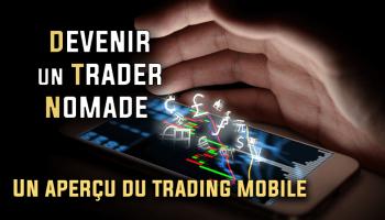 Devenir un trader nomade