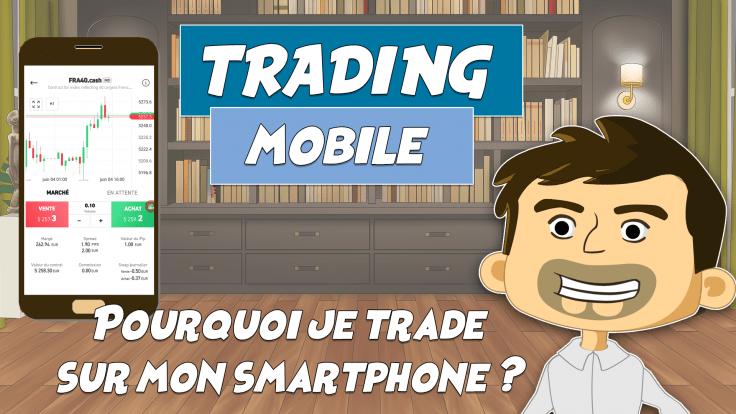 Pourquoi je trade sur mon smartphone