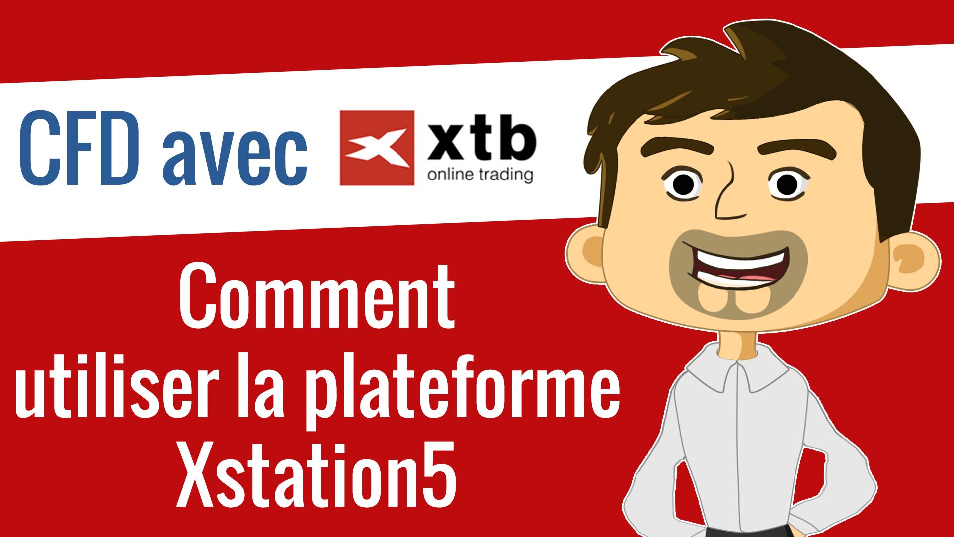 Comment utiliser la plateforme Xstation5 du broker XTB