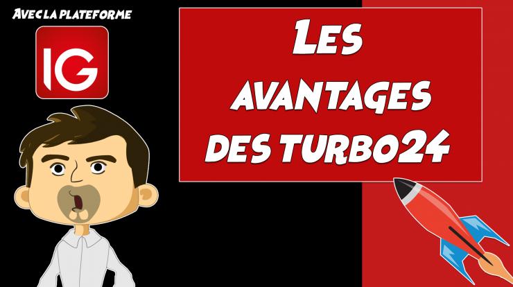 Les avantages des turbo24