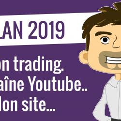 Bilan 2019 : mon trading, ma chaîne youtube, mon site