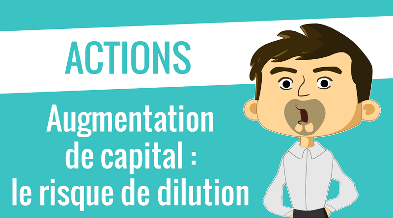 Augmentation de capital le risque de ne pas y participer