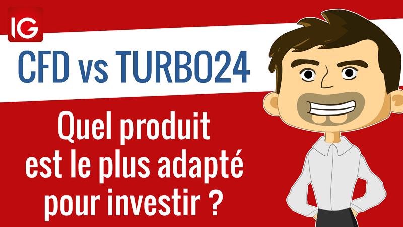 CFD vs Turbo24 quel produit choisir pour investir