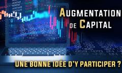 Augmentation de capital une bonne idée d'y participer