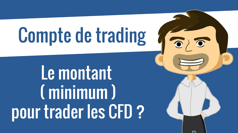 Le capital minimum pour trader les CFD en bourse