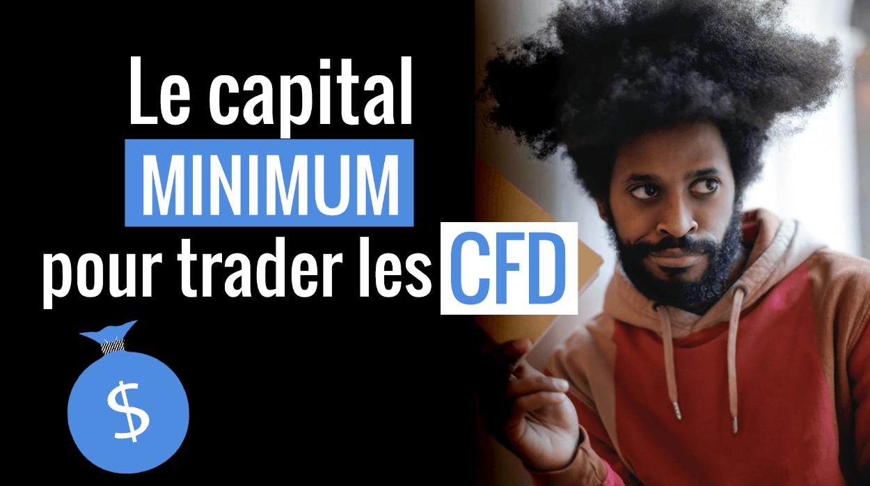 Le capital minimum pour trader les CFD