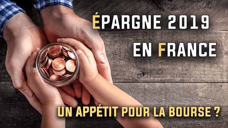épargne 2019 les français ont un appétit pour la bourse