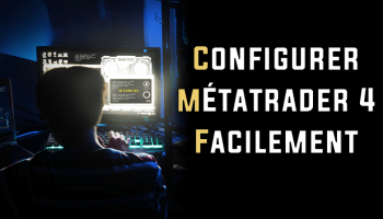 Comment configurer MetaTrader 4 facilement