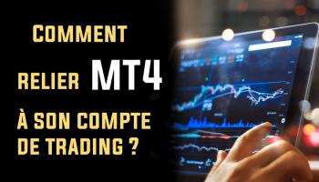 Comment relier MT4 à son compte de trading