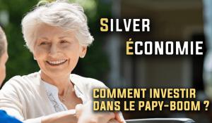 Comment investir dans la silver économie
