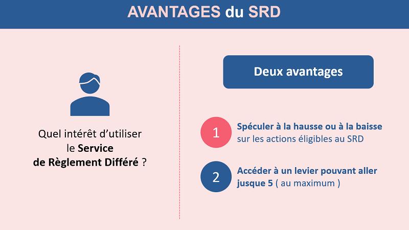 Les deux avantages du SRD