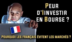 Pourquoi les français ont peur d'investir en bourse
