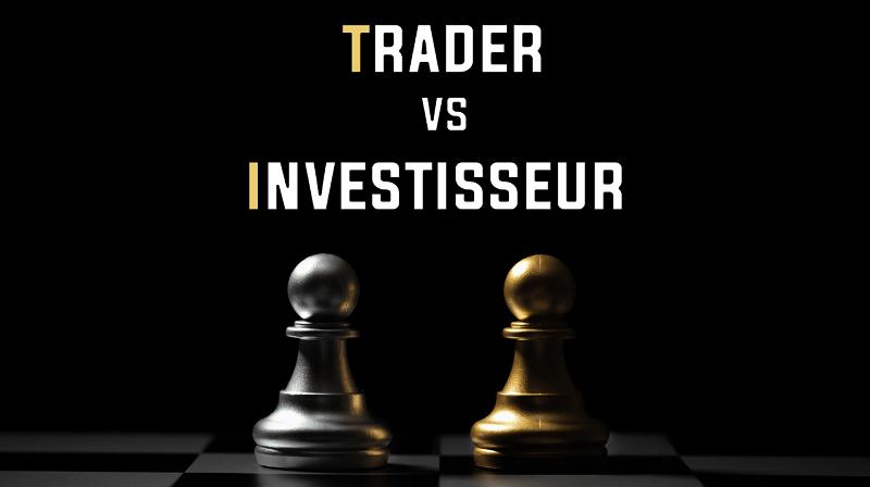 Trader vs investisseur
