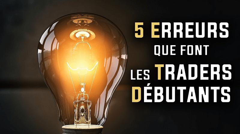 5 erreurs que font les traders débutants