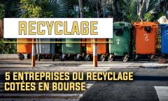 5 entreprises du recyclage cotées en bourse