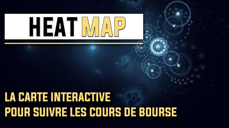 Heat map la carte interactive pour suivre les cours de bourse