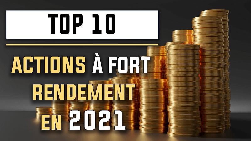 Top 10 des actions à fort rendement en 2021 sur le SBF120