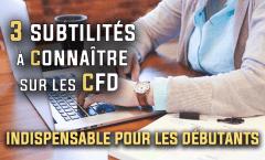3 subtilités à connaître sur les CFD