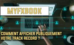 Comment utiliser Myfxbook pour révéler votre track record