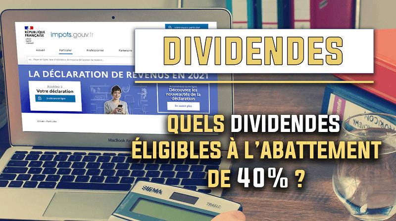 Quels sont les dividendes éligibles à l'abattement de 40%