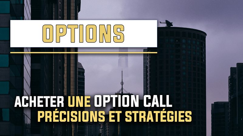 Acheter une option call précisions et stratégies