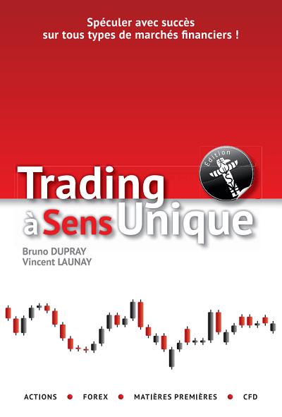 Couverture du livre « Trading à sens unique » de Bruno Dupray et Vincent Launay
