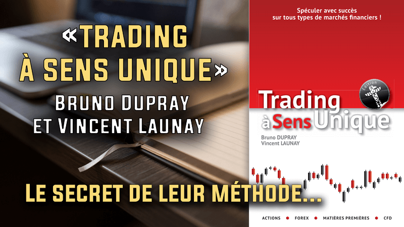 « Trading à sens unique » de Bruno Dupray et Vincent Launay