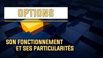 Trading d'options fonctionnement et particularités
