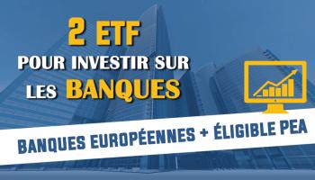 2 ETF pour miser sur les banques européennes (éligibles PEA)