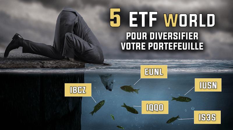 5 ETF World pour diversifier votre portefeuille